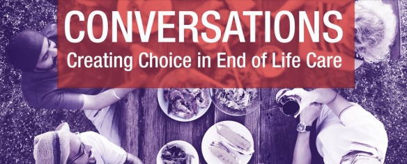 ACHR Report_Conversations Creating Choice in End of Life Care